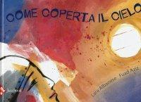 Come coperta il cielo.: Albanese, Lara Aziz, Fuad