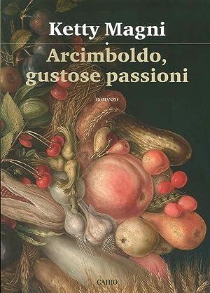Arcimboldo, Gustose Passioni.: Magni, Ketty