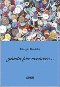 Giusto per scrivere.: Bardella, Giorgio