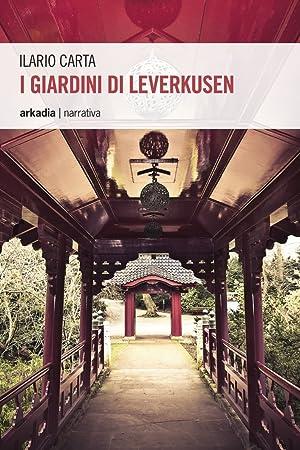 I giardini di Leverkusen.: Carta, Ilario