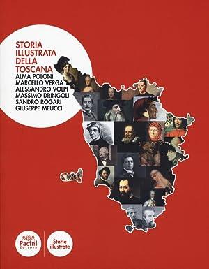 Storia illustrata della Toscana.