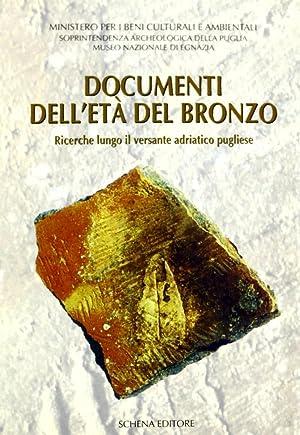 Documenti dell'età del bronzo. Ricerche lungo il versante adriatico pugliese.