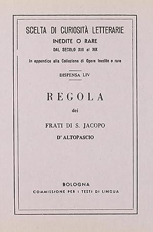 Regola dei frati di s. Jacopo d'Altopascio (rist. anast.).: aa.vv.