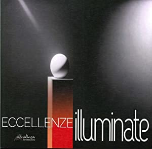 Eccellenze illuminate. Light communication in art and design.