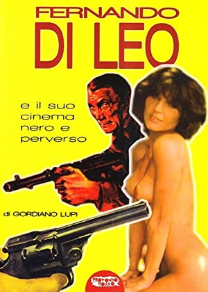 Fernando di Leo e il Suo Cinema Nero e Perverso.: Lupi, Gordiano