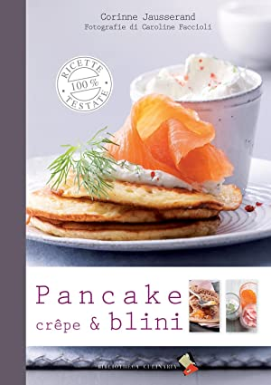 Pancakes, Crêpes e Blini.: Jausserand, Corinne