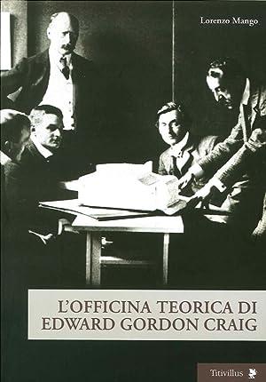 L'officina teorica di Edward Gordon Craig.: Mango Lorenzo