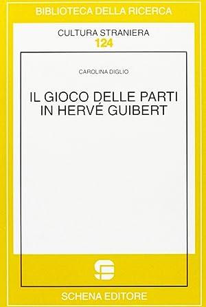 Il gioco delle parti in Hervé Guibert.: Diglio, Carolina