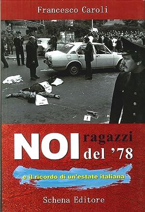 Noi ragazzi del 78 e il ricordo di un'estate italiana.: Caroli, Francesco