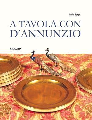 A tavola con D'Annunzio.: Sorge Paola