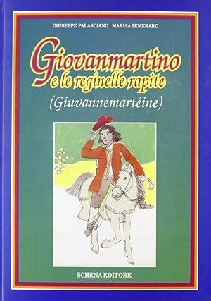 Giovanmartino e le reginelle rapite.: Palasciano, Giuseppe Semeraro, Marisa