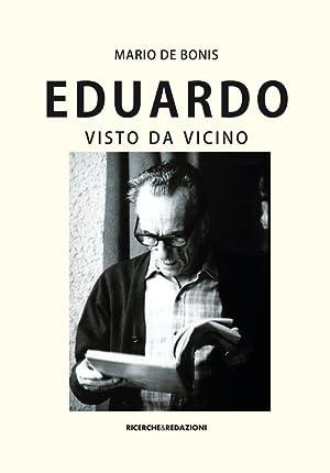 Eduardo visto da vicino. Spigolature poetiche, commenti e ricordi.: De Bonis, Mario