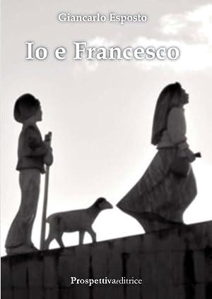 Io e Francesco.: Esposto, Giancarlo