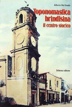 Toponomastica brindisina. Il centro storico.: Del Sordo, Alberto