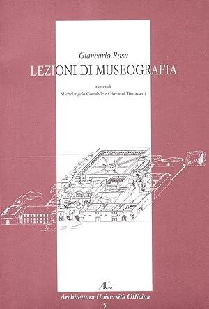 Lezioni di museografia.: Rosa, Giancarlo