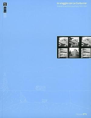 In Viaggio con le Corbusier. Itinerari di Architettura a Parigi (1920-1930).