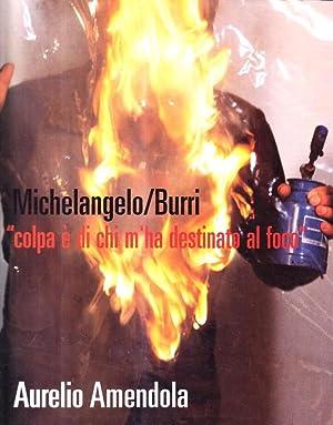 """Michelangelo-Burri """"Colpa è di chi m'ha destinato al foco"""". Fotografie di ..."""
