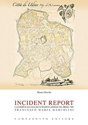 Incident report. La complicata vita di un medico udinese nel primo '800: Francesco Maria ...