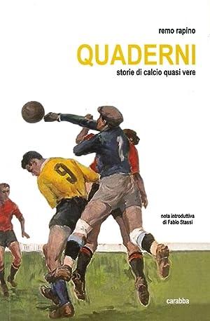 Quaderni. Storie di calcio quasie vere.: Rapino Remo