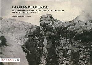 La Grande Guerra Attraverso le Istantanee del Tenente Gustavo Weiss.