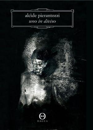 Uno in diviso.: Pierantozzi, Alcide