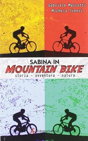 Sabina in mountain bike. Storia, avventura, natura.: Mascetti, Gabriele Sinesi, Michela