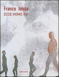 Ecce Homo XXI. [Edizione Italiana, Inglese e Tedesca].: Ionda, Franco