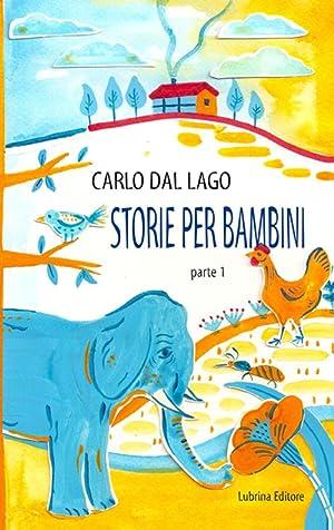 Storie per bambini. Parte prima.: Dal Lago Carlo