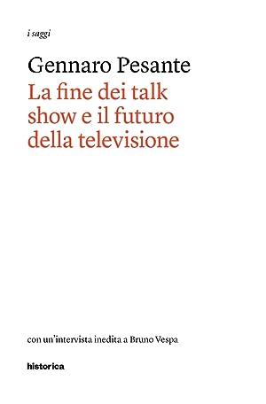 La fine dei talk show e il futuro della televisione.: Pesante Gennaro