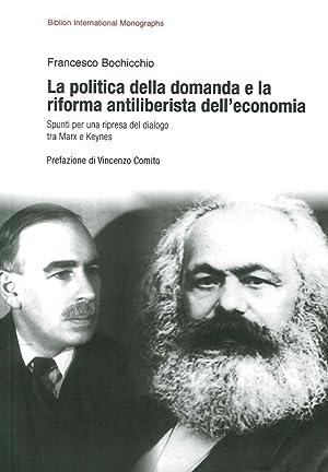 La Politica delle Domanda e la Riforma Antiliberistica dell'Economia. Spunti per una Ripresa ...