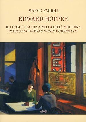 Edward Hopper. Il Luogo e l'Attesa nella Città Moderna Place and Waiting in the Modern ...