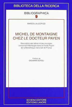 Michel de Montaigne chez le docteur Payen.: Leopizzi, Marcella