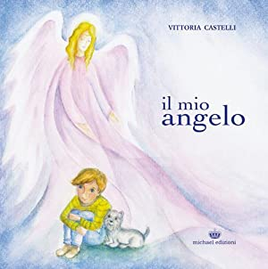 Il mio angelo.: Castelli Vittoria