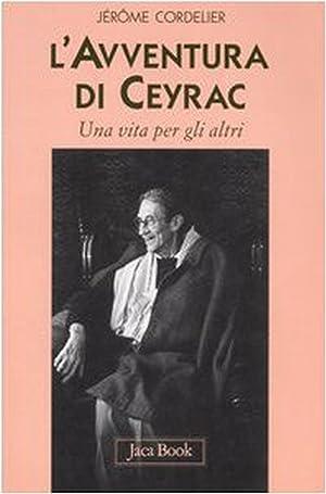 L'avventura di Ceyrac. Una vita per gli altri.: Cordelier, J�r�me