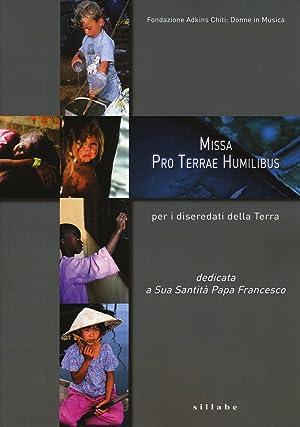Missa Pro Terrae Humilibus Dedicata a Sua Santità Papa Francesco. Una messa composta per ...