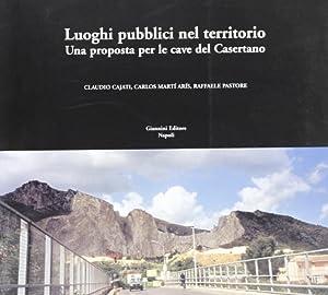 Luoghi pubblici nel territorio. Una proposta per le cave del casertano.: Cajati, Claudio Martí Arís...