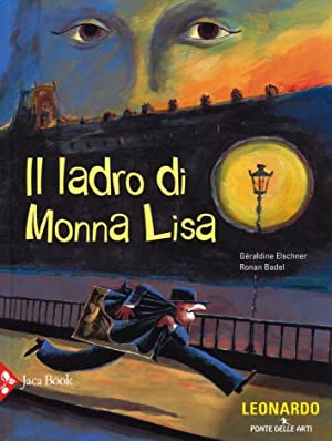 Il ladro di Monna Lisa.: Elschner G�raldine Badel Ronan
