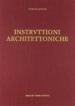 Instruttioni Architettoniche Secondo la Dottrina di Vetruvio.: Leoncini, Giuseppe