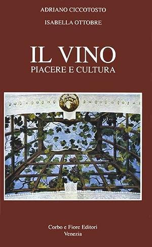 Il vino. Piacere e cultura.: Ciccotosto, Adriano Ottobre, Isabella