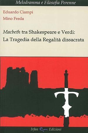 Macbeth tra Shakespeare e Verdi. La tragedia della regalità dissacrata.: Ciampi Eduardo ...