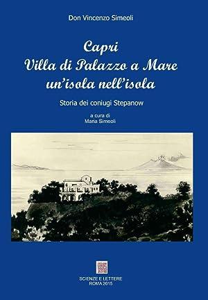 Capri villa Palazzo a mare un'isola nell'isola. Storia dei coniugi Stepanow.: Simeoli ...