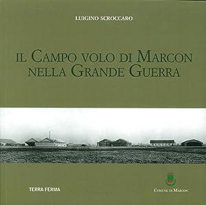 Il campo volo di Marcon nella grande guerra.: Scroccaro Luigino
