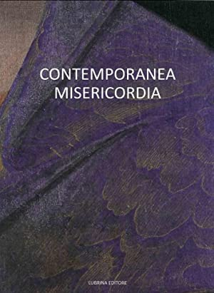Contemporanea misericordia.: Benigni Corrado Zanchi Mauro Raimondi Stefano