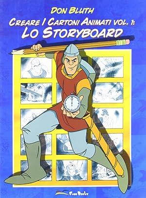Creare i Cartoni Animati. Vol. 1. lo Storyboard.: Bluth, Don