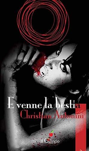 E Venne la Bestia.: Antonini Christian