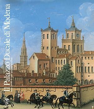 Il palazzo Ducale di Modena. Sette secoli di uno spazio cittadino.