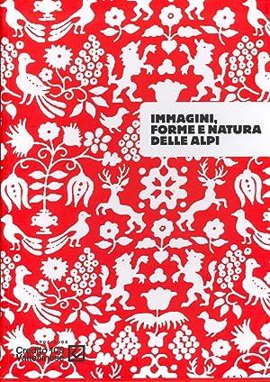 Immagini, Forme e Natura delle Alpi. Marco Gastini. Velasco. Simon Starling.