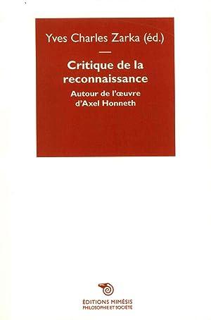 Critique De La Reconnaissance: Autour D'axel Honneth.: Zarka, Yves Charles; Collectif