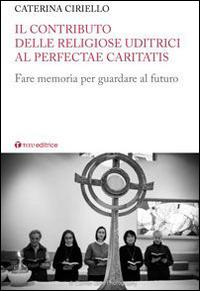 Il contributo delle religiose uditrici al Perfectae Caritatis. Fare memoria per guardare al futuro....