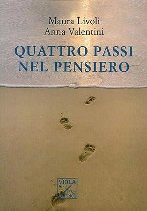 Quattro passi nel pensiero.: Livoli Maura Valentini Anna